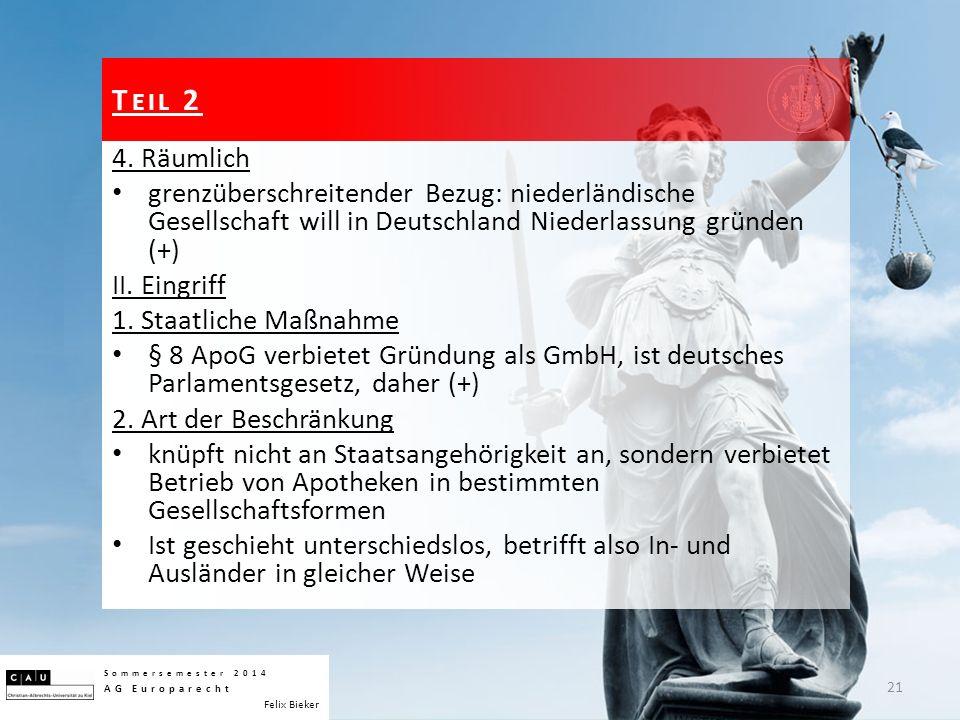 4. Räumlich grenzüberschreitender Bezug: niederländische Gesellschaft will in Deutschland Niederlassung gründen (+) II. Eingriff 1. Staatliche Maßnahm