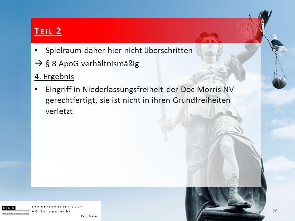 Spielraum daher hier nicht überschritten  § 8 ApoG verhältnismäßig 4. Ergebnis Eingriff in Niederlassungsfreiheit der Doc Morris NV gerechtfertigt, s