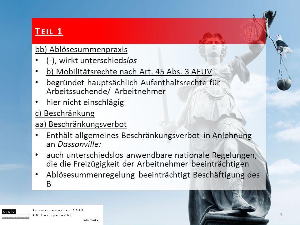 bb) Ablösesummenpraxis (-), wirkt unterschiedslos b) Mobilitätsrechte nach Art. 45 Abs. 3 AEUV begründet hauptsächlich Aufenthaltsrechte für Arbeitssu