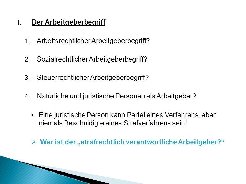 I. Der Arbeitgeberbegriff 1. Arbeitsrechtlicher Arbeitgeberbegriff.