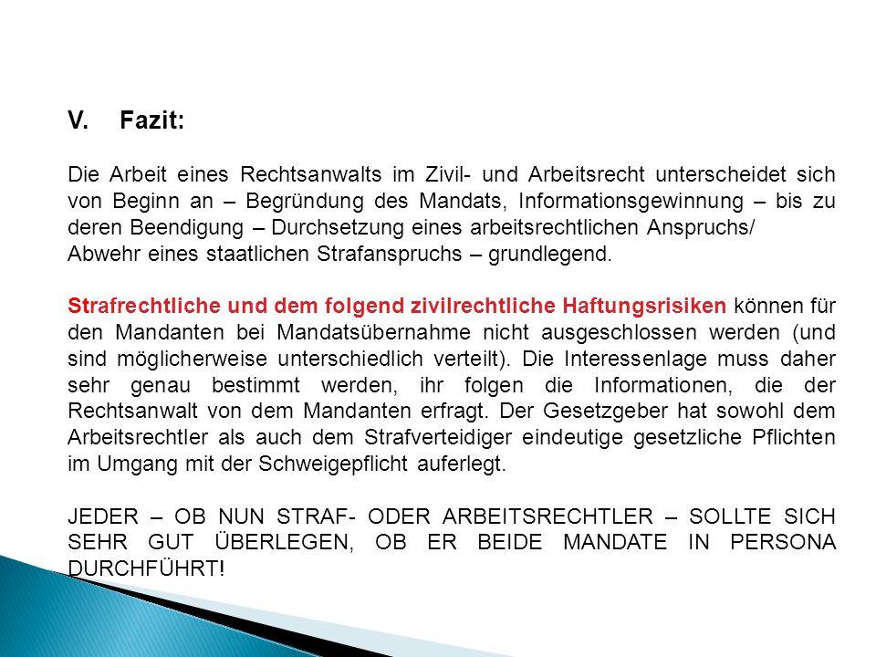 V. Fazit: Die Arbeit eines Rechtsanwalts im Zivil- und Arbeitsrecht unterscheidet sich von Beginn an – Begründung des Mandats, Informationsgewinnung –