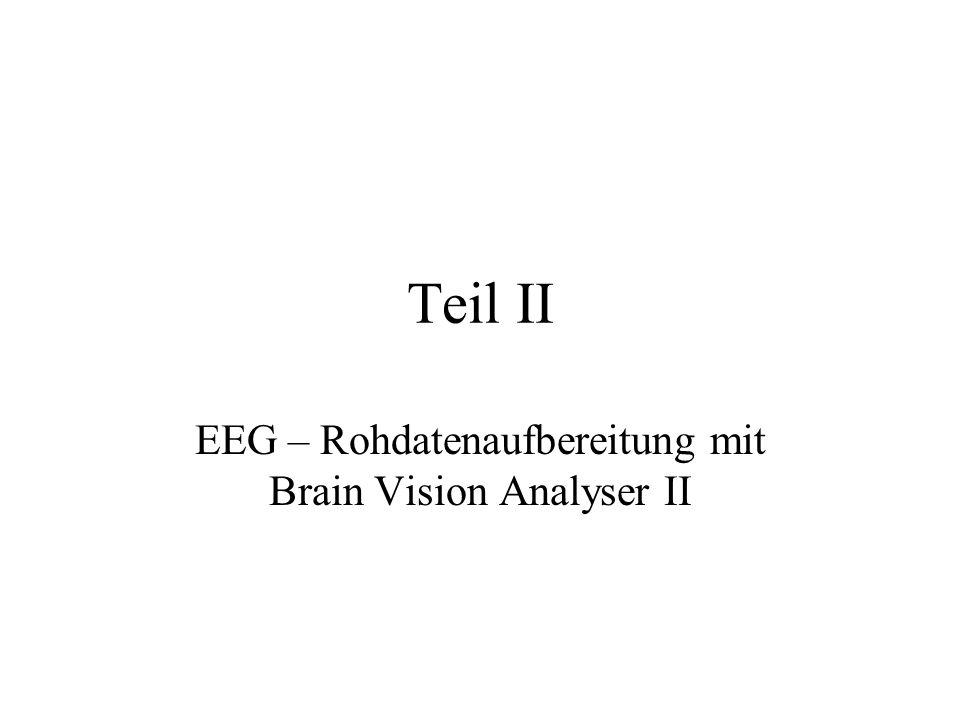 Teil II EEG – Rohdatenaufbereitung mit Brain Vision Analyser II