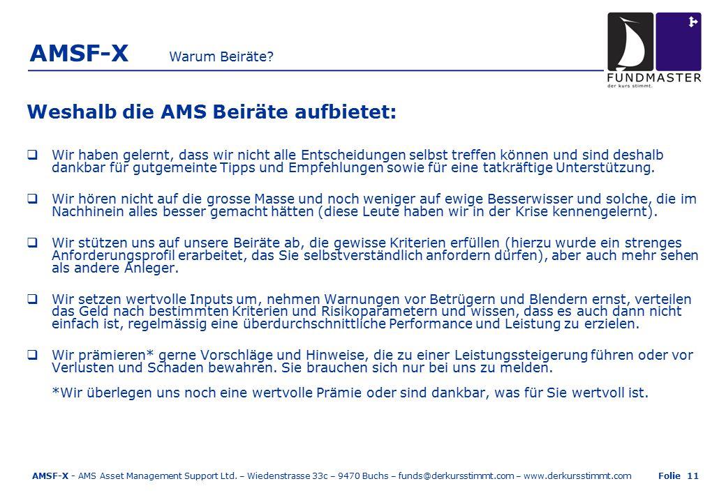 AMSF-X Weshalb die AMS Beiräte aufbietet:  Wir haben gelernt, dass wir nicht alle Entscheidungen selbst treffen können und sind deshalb dankbar für gutgemeinte Tipps und Empfehlungen sowie für eine tatkräftige Unterstützung.