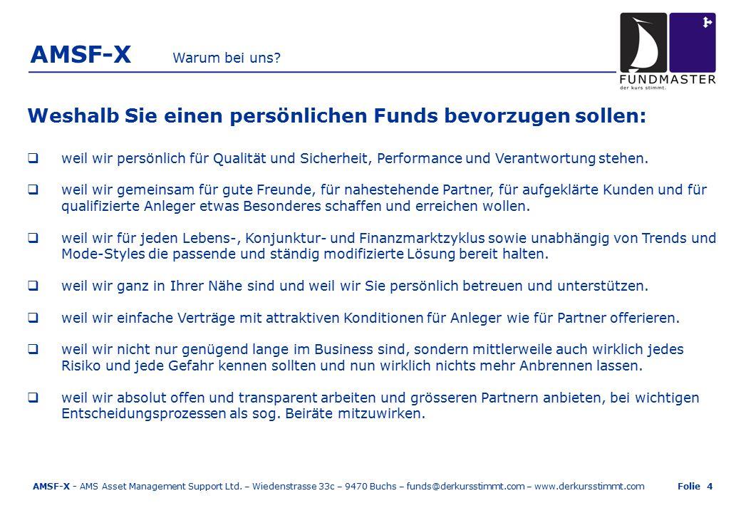 AMSF-X Disclaimer Die vorliegenden Informationen wurden von der AMS Alternative Master Strategy Fund Ltd.