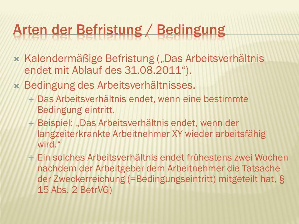 """ Kalendermäßige Befristung (""""Das Arbeitsverhältnis endet mit Ablauf des 31.08.2011"""").  Bedingung des Arbeitsverhältnisses.  Das Arbeitsverhältnis e"""