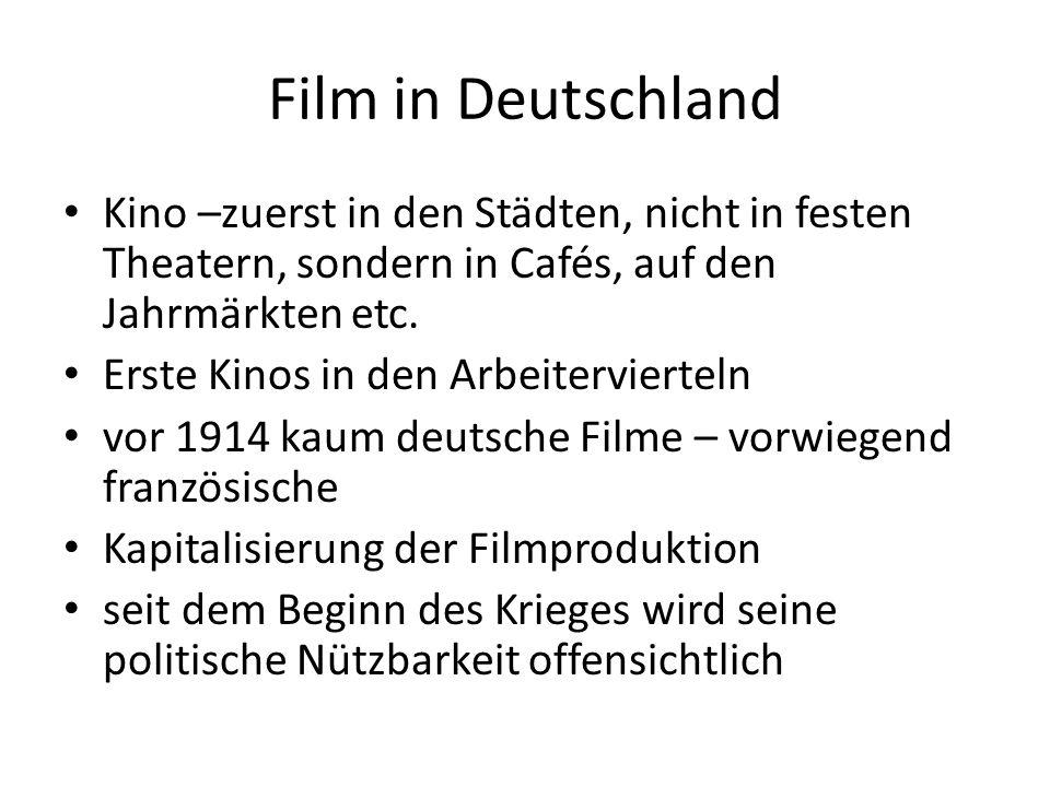 Film in Deutschland Kino –zuerst in den Städten, nicht in festen Theatern, sondern in Cafés, auf den Jahrmärkten etc.