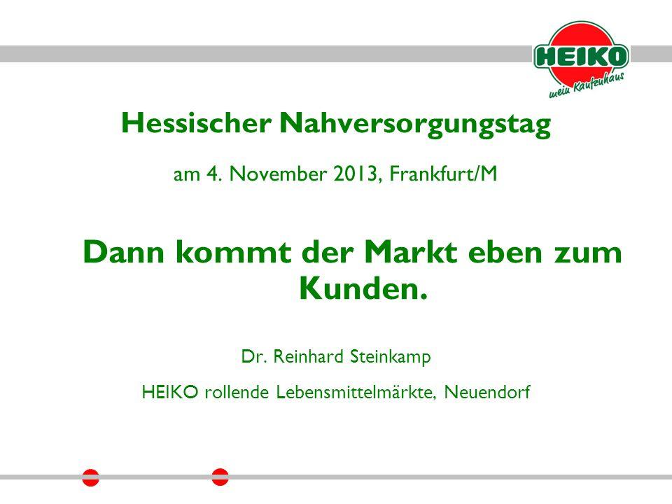 Hessischer Nahversorgungstag am 4. November 2013, Frankfurt/M Dann kommt der Markt eben zum Kunden.