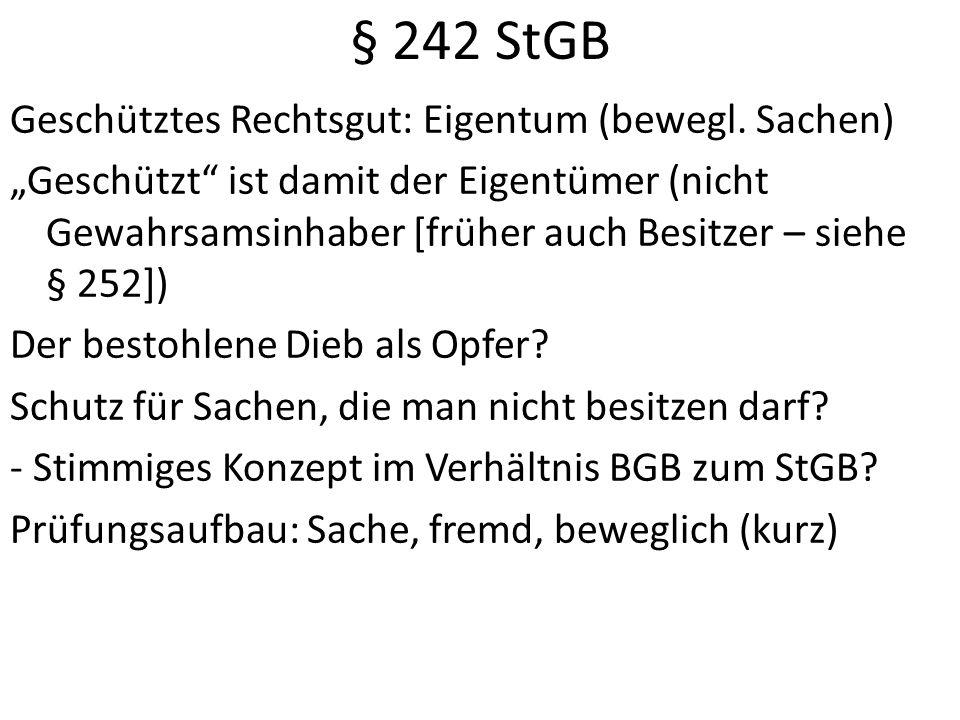 § 242 StGB Geschütztes Rechtsgut: Eigentum (bewegl.