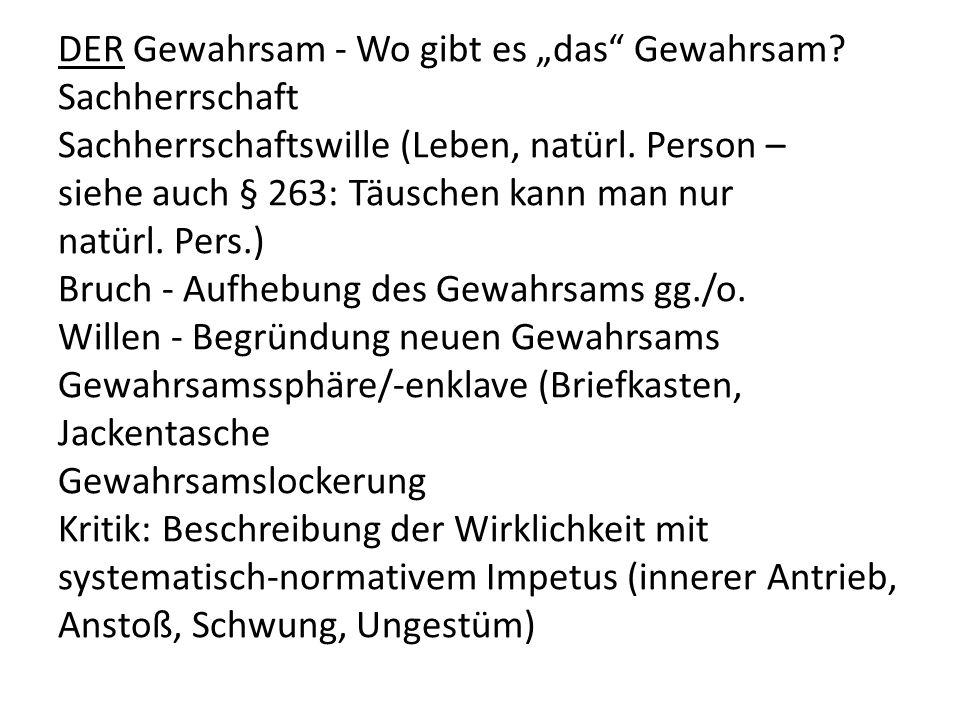 """DER Gewahrsam - Wo gibt es """"das Gewahrsam. Sachherrschaft Sachherrschaftswille (Leben, natürl."""