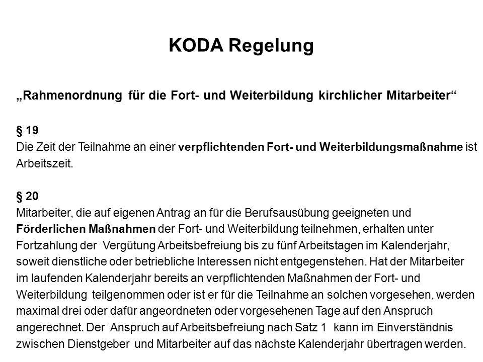 """KODA Regelung """"Rahmenordnung für die Fort- und Weiterbildung kirchlicher Mitarbeiter § 19 Die Zeit der Teilnahme an einer verpflichtenden Fort- und Weiterbildungsmaßnahme ist Arbeitszeit."""