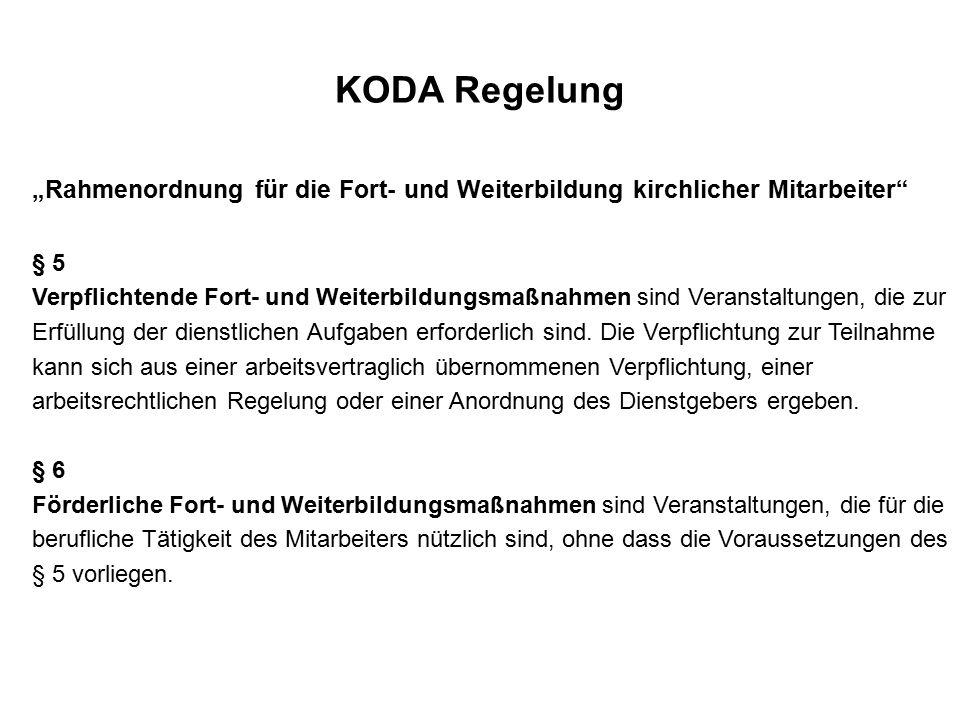 """KODA Regelung """"Rahmenordnung für die Fort- und Weiterbildung kirchlicher Mitarbeiter § 5 Verpflichtende Fort- und Weiterbildungsmaßnahmen sind Veranstaltungen, die zur Erfüllung der dienstlichen Aufgaben erforderlich sind."""