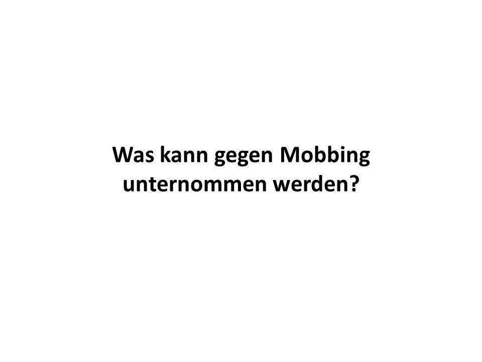 Was kann gegen Mobbing unternommen werden
