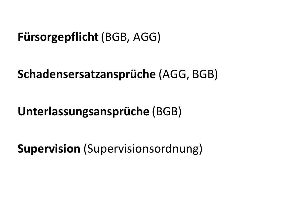 Fürsorgepflicht (BGB, AGG) Schadensersatzansprüche (AGG, BGB) Unterlassungsansprüche (BGB) Supervision (Supervisionsordnung)