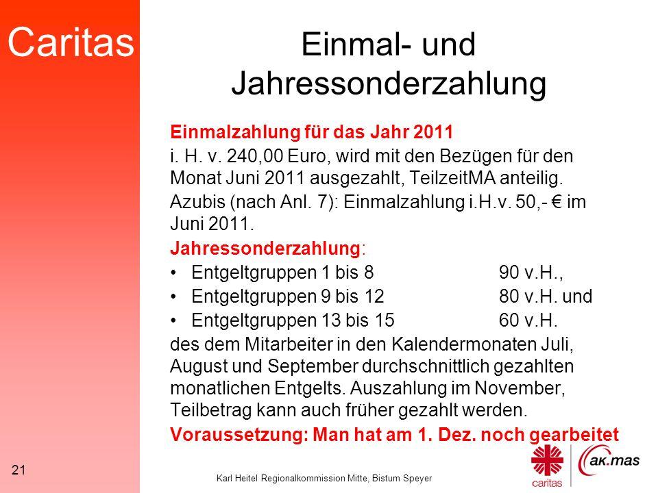 Caritas Karl Heitel Regionalkommission Mitte, Bistum Speyer 21 Einmal- und Jahressonderzahlung Einmalzahlung für das Jahr 2011 i.