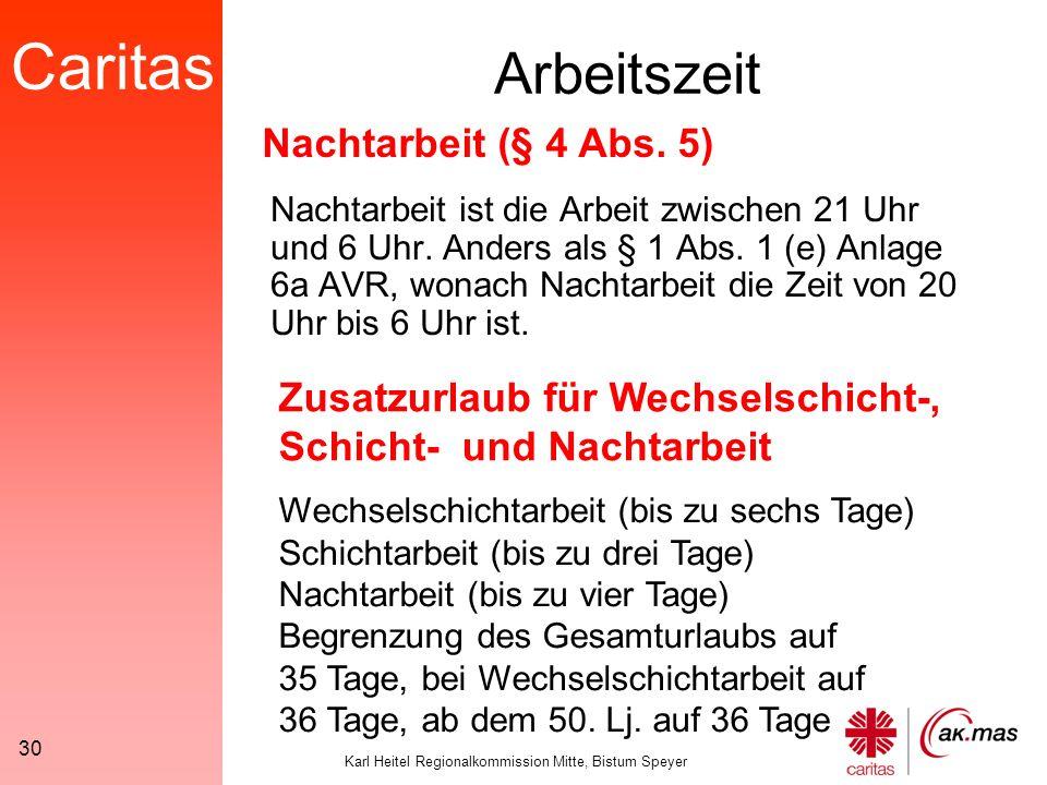 Caritas Karl Heitel Regionalkommission Mitte, Bistum Speyer 30 Arbeitszeit Nachtarbeit ist die Arbeit zwischen 21 Uhr und 6 Uhr.