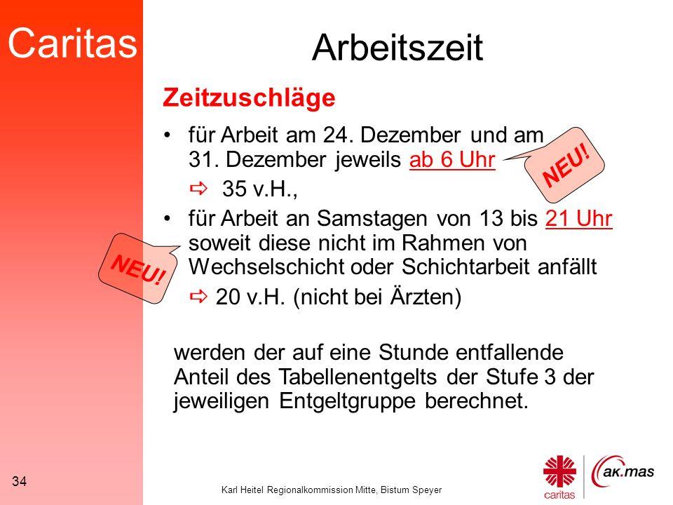 Caritas Karl Heitel Regionalkommission Mitte, Bistum Speyer 34 Arbeitszeit für Arbeit am 24.