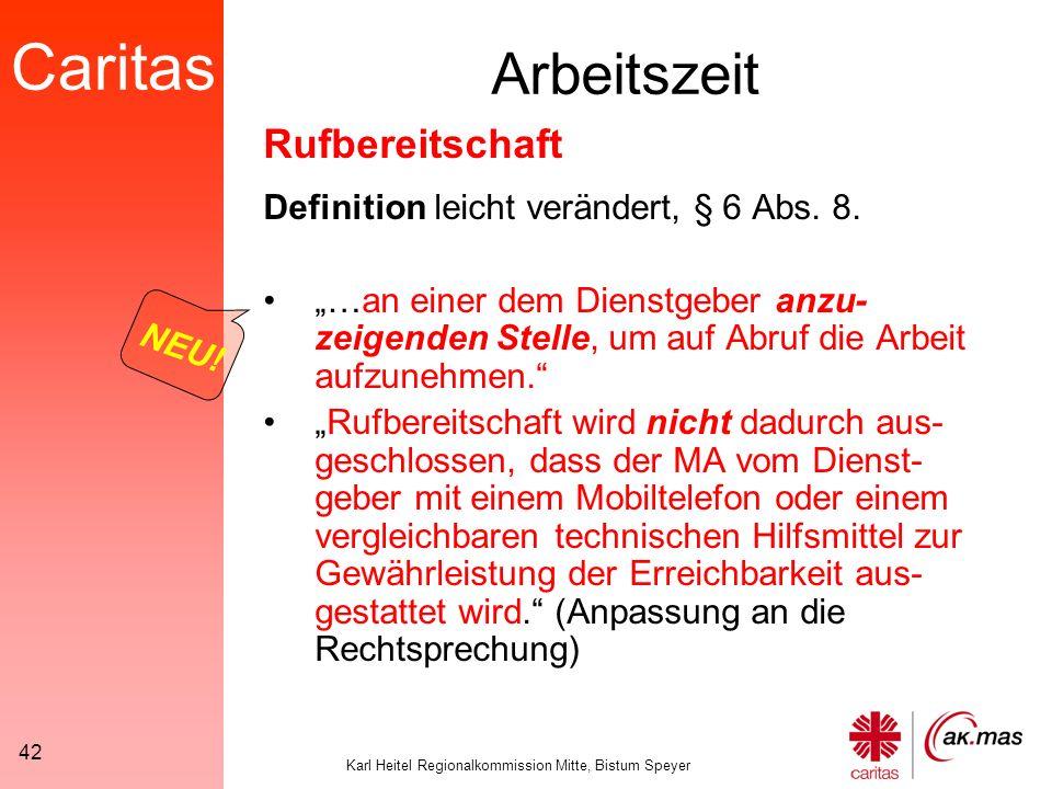 Caritas Karl Heitel Regionalkommission Mitte, Bistum Speyer 42 Arbeitszeit Definition leicht verändert, § 6 Abs.
