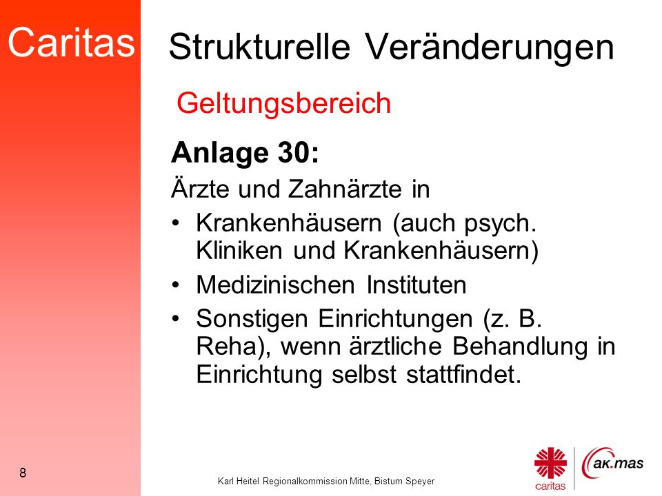 Caritas Karl Heitel Regionalkommission Mitte, Bistum Speyer 29 Arbeitszeit  Mitarbeiter(innen), die ständig Schichtarbeit leisten, erhalten eine Schichtzulage von 40,00 € monatlich, TeilzeitMA anteilig.