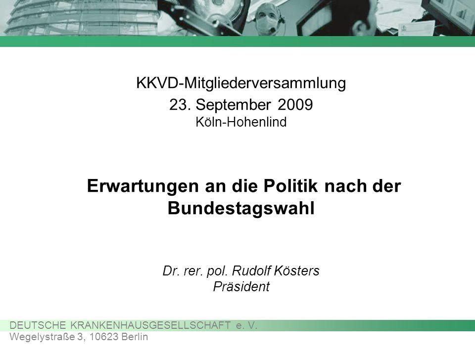 DEUTSCHE KRANKENHAUSGESELLSCHAFT e. V. Wegelystraße 3, 10623 Berlin KKVD-Mitgliederversammlung 23.
