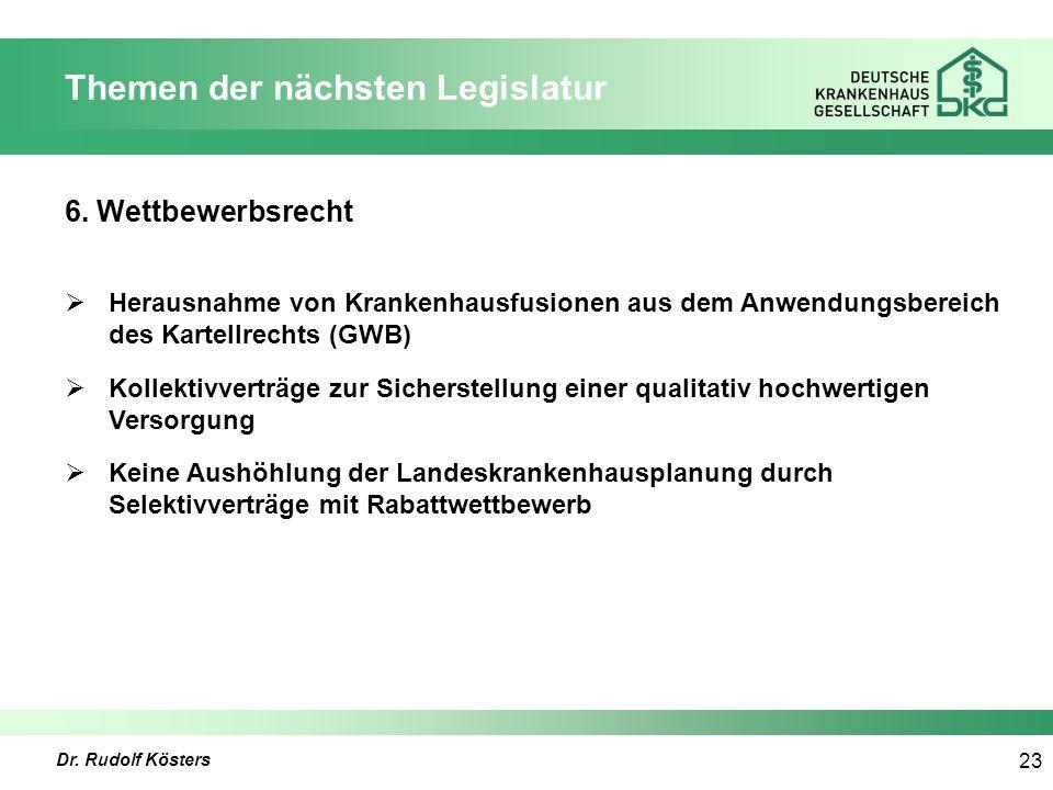 Dr. Rudolf Kösters 23 Themen der nächsten Legislatur 6.