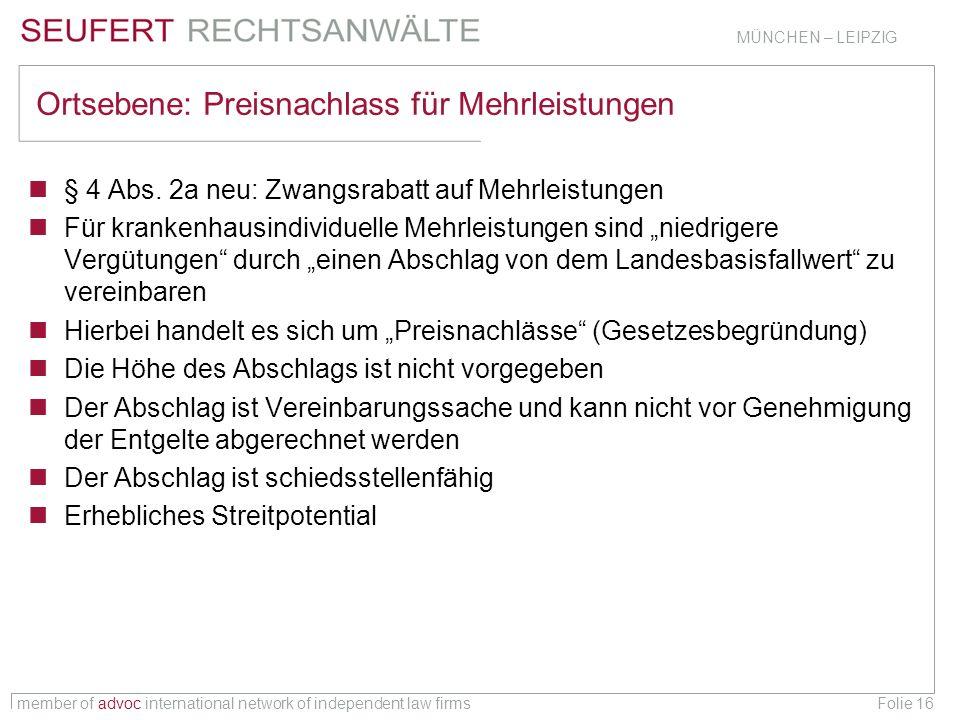 member of advoc international network of independent law firms MÜNCHEN – LEIPZIG Folie 16 Ortsebene: Preisnachlass für Mehrleistungen § 4 Abs. 2a neu: