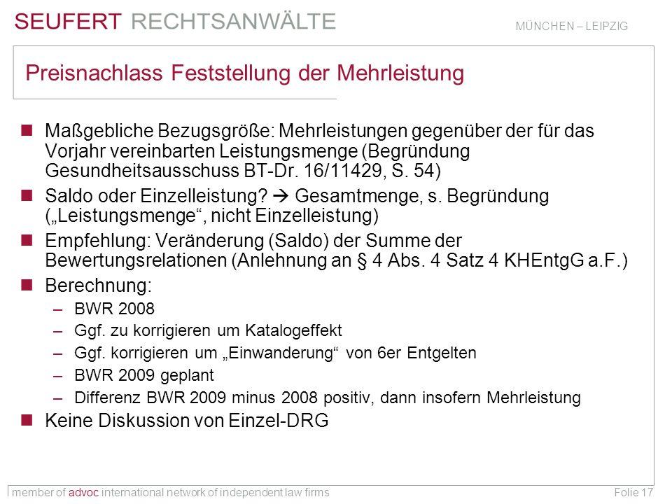 member of advoc international network of independent law firms MÜNCHEN – LEIPZIG Folie 17 Preisnachlass Feststellung der Mehrleistung Maßgebliche Bezu