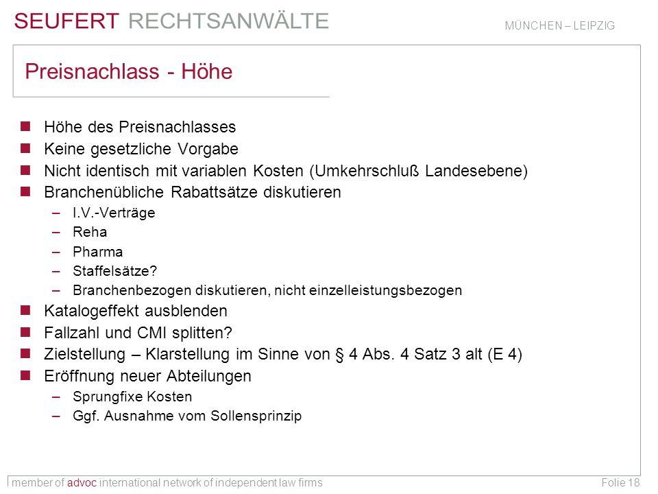 member of advoc international network of independent law firms MÜNCHEN – LEIPZIG Folie 18 Preisnachlass - Höhe Höhe des Preisnachlasses Keine gesetzli
