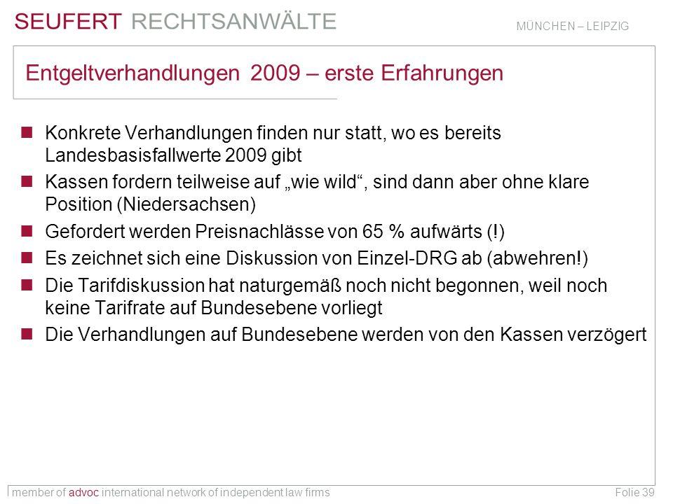 member of advoc international network of independent law firms MÜNCHEN – LEIPZIG Folie 39 Entgeltverhandlungen 2009 – erste Erfahrungen Konkrete Verha