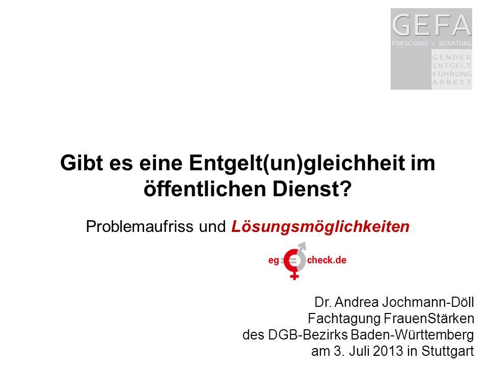 www.eg-check.de1 Dr. Andrea Jochmann-Döll Fachtagung FrauenStärken des DGB-Bezirks Baden-Württemberg am 3. Juli 2013 in Stuttgart Gibt es eine Entgelt