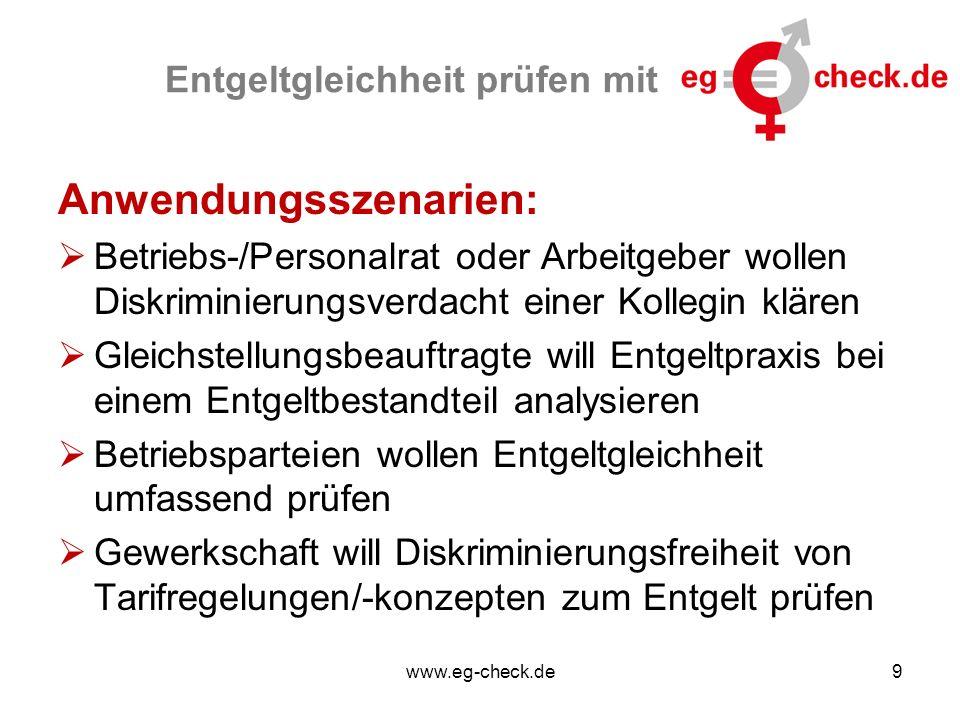 www.eg-check.de9 Entgeltgleichheit prüfen mit Anwendungsszenarien:  Betriebs-/Personalrat oder Arbeitgeber wollen Diskriminierungsverdacht einer Koll