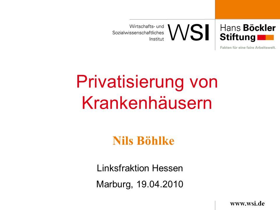 www.wsi.de Privatisierung von Krankenhäusern Linksfraktion Hessen Marburg, 19.04.2010 Nils Böhlke