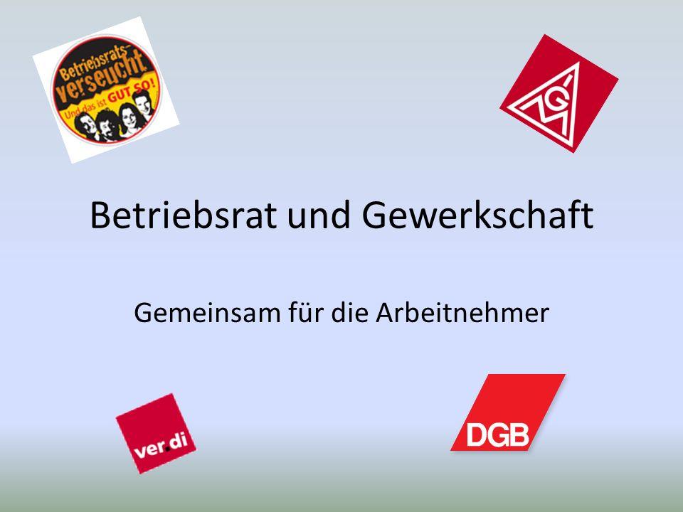 Betriebsrat und Gewerkschaft Gemeinsam für die Arbeitnehmer