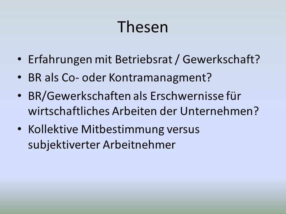 Thesen Erfahrungen mit Betriebsrat / Gewerkschaft.