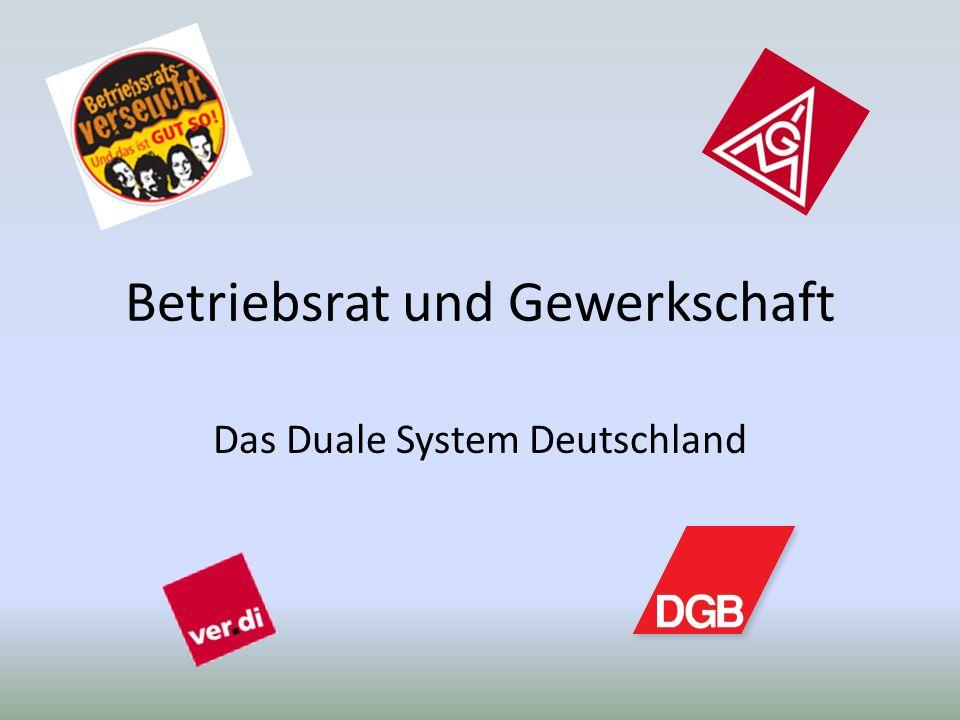 Betriebsrat und Gewerkschaft Das Duale System Deutschland