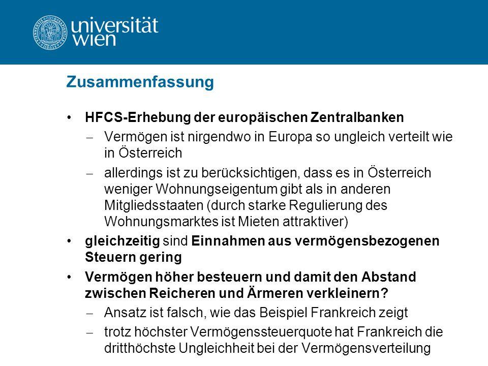 Zusammenfassung HFCS-Erhebung der europäischen Zentralbanken  Vermögen ist nirgendwo in Europa so ungleich verteilt wie in Österreich  allerdings ist zu berücksichtigen, dass es in Österreich weniger Wohnungseigentum gibt als in anderen Mitgliedsstaaten (durch starke Regulierung des Wohnungsmarktes ist Mieten attraktiver) gleichzeitig sind Einnahmen aus vermögensbezogenen Steuern gering Vermögen höher besteuern und damit den Abstand zwischen Reicheren und Ärmeren verkleinern.