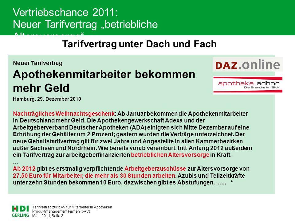 Produktmanagement Firmen (bAV) März 2011, Seite 2 Tarifvertrag zur bAV für Mitarbeiter in Apotheken Neuer Tarifvertrag Apothekenmitarbeiter bekommen mehr Geld Hamburg, 29.