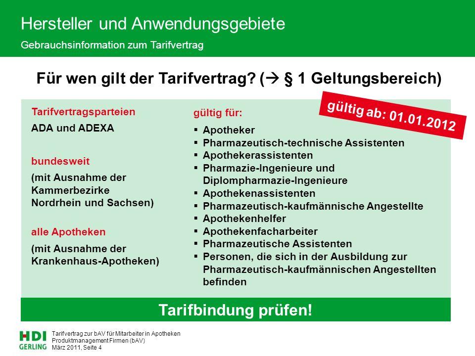 Produktmanagement Firmen (bAV) März 2011, Seite 5 Tarifvertrag zur bAV für Mitarbeiter in Apotheken Anwendungsgebiete Gebrauchsinformation zum Tarifvertrag Ausnahme: Was ist der Kammerbezirk Nordrhein.