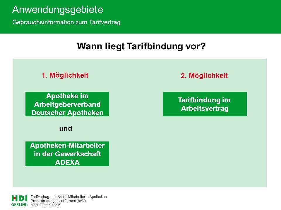 Produktmanagement Firmen (bAV) März 2011, Seite 6 Tarifvertrag zur bAV für Mitarbeiter in Apotheken Wann liegt Tarifbindung vor.
