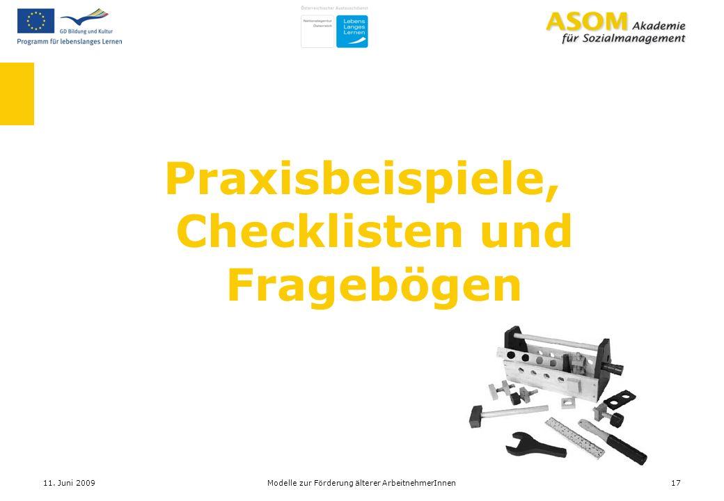 Praxisbeispiele, Checklisten und Fragebögen 11. Juni 200917Modelle zur Förderung älterer ArbeitnehmerInnen