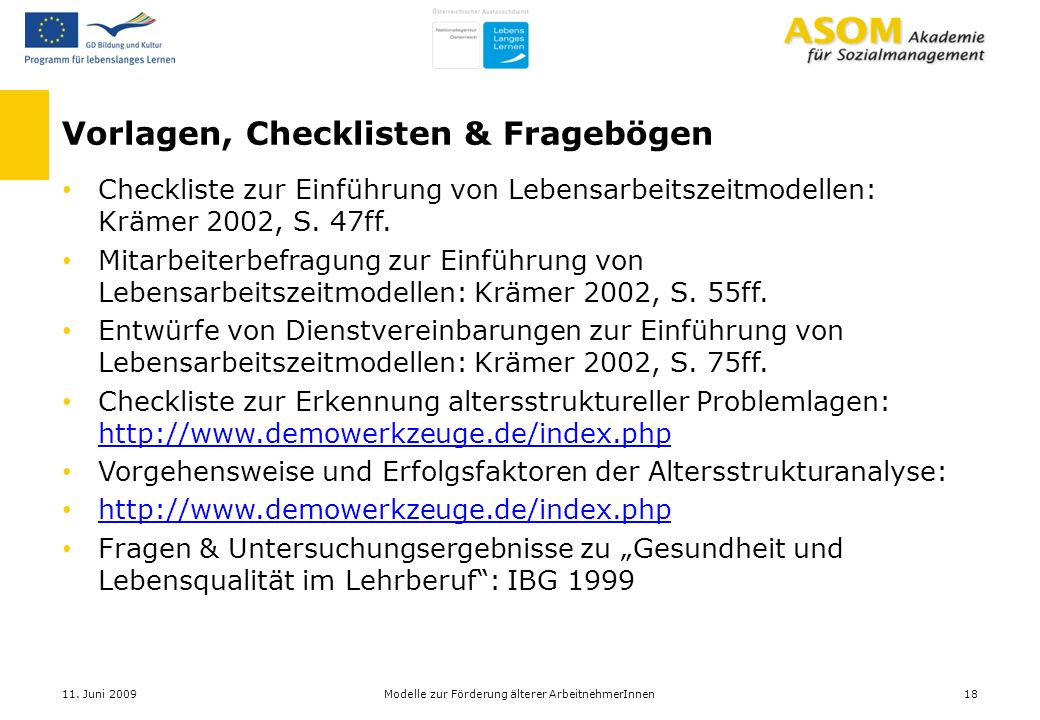 Vorlagen, Checklisten & Fragebögen Checkliste zur Einführung von Lebensarbeitszeitmodellen: Krämer 2002, S. 47ff. Mitarbeiterbefragung zur Einführung
