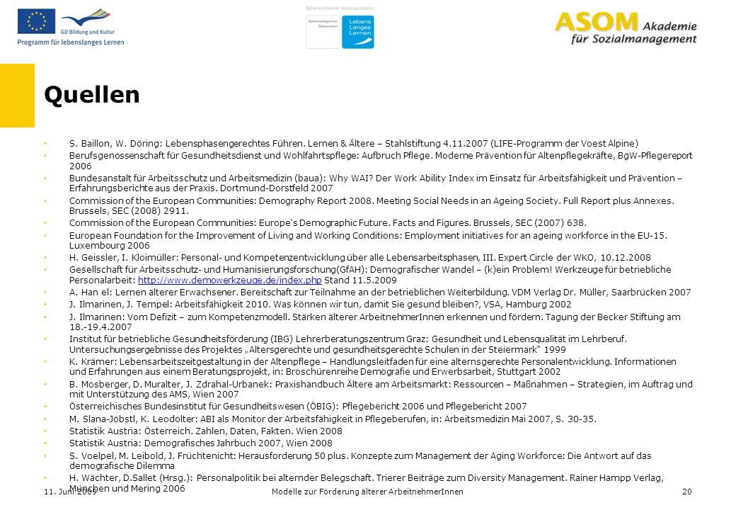 Quellen S. Baillon, W. Döring: Lebensphasengerechtes Führen. Lernen & Ältere – Stahlstiftung 4.11.2007 (LIFE-Programm der Voest Alpine) Berufsgenossen