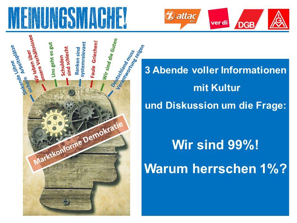3 Abende voller Informationen mit Kultur und Diskussion um die Frage: Wir sind 99%.