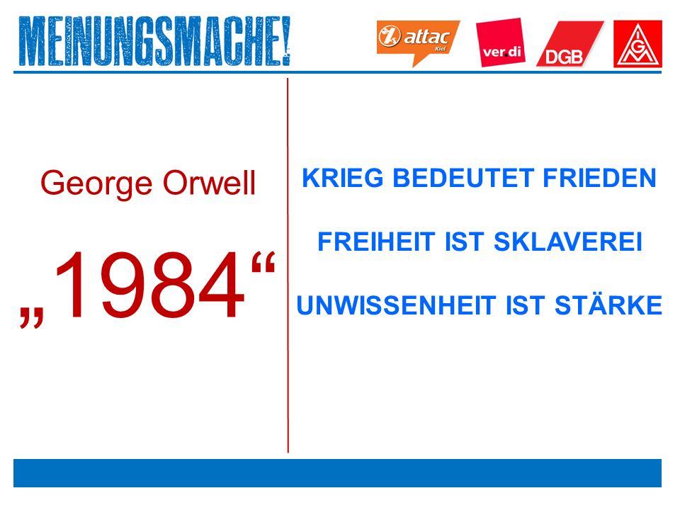 """Das politische Europa George Orwell """"1984 KRIEG BEDEUTET FRIEDEN FREIHEIT IST SKLAVEREI UNWISSENHEIT IST STÄRKE"""