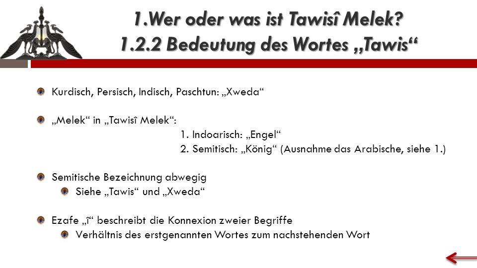 1.Wer oder was ist Tawisî Melek.