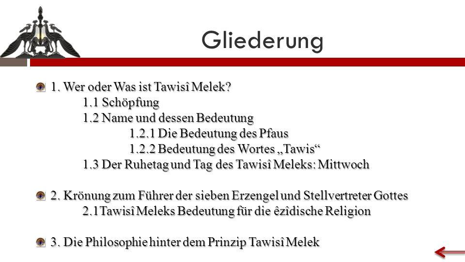 Gliederung 1. Wer oder Was ist Tawisî Melek.