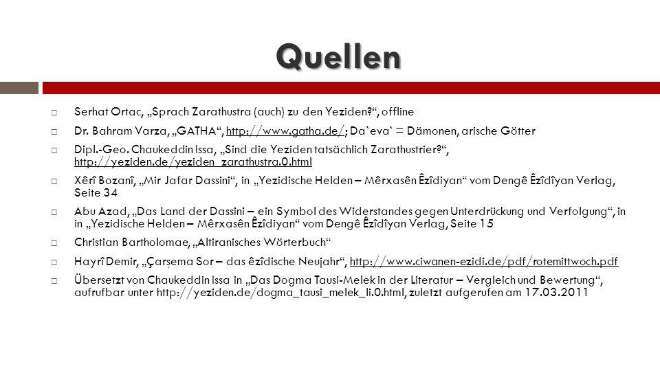 "Quellen  Serhat Ortac, ""Sprach Zarathustra (auch) zu den Yeziden , offline  Dr."