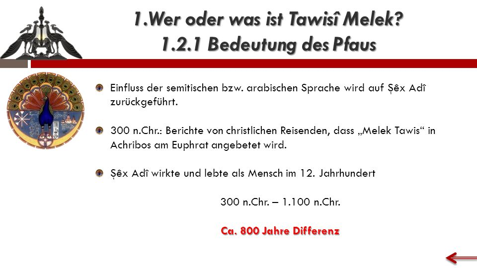 1.Wer oder was ist Tawisî Melek. 1.2.1 Bedeutung des Pfaus Einfluss der semitischen bzw.