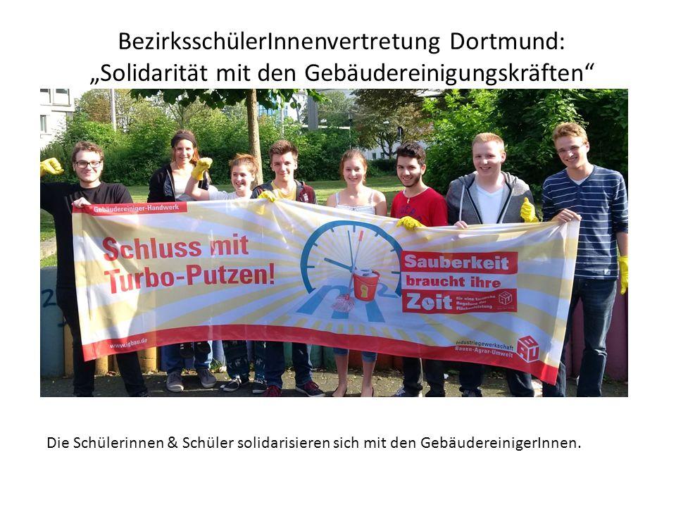 """BezirksschülerInnenvertretung Dortmund: """"Solidarität mit den Gebäudereinigungskräften Die Schülerinnen & Schüler solidarisieren sich mit den GebäudereinigerInnen."""