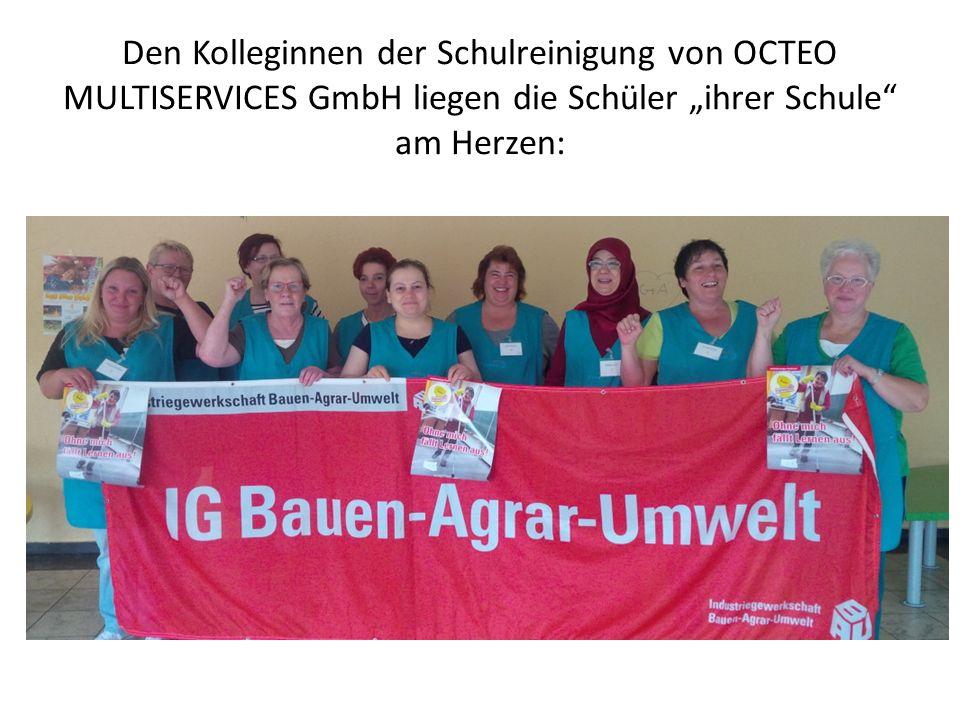 """Den Kolleginnen der Schulreinigung von OCTEO MULTISERVICES GmbH liegen die Schüler """"ihrer Schule am Herzen:"""