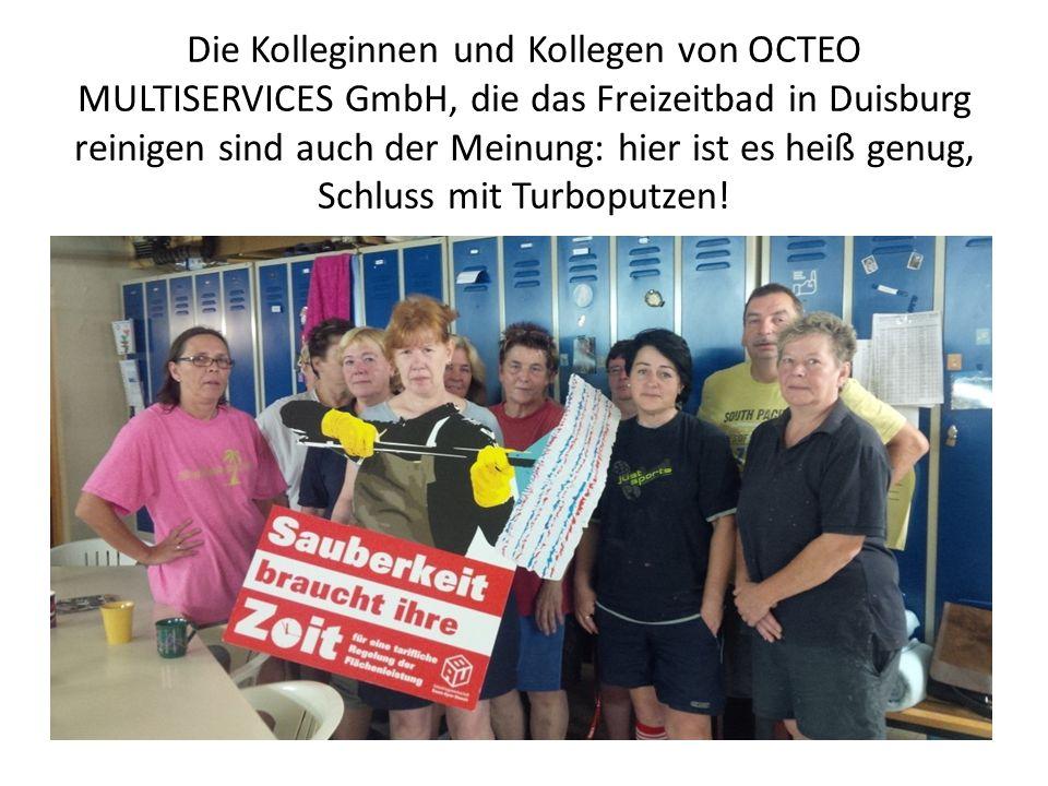 Die Kolleginnen und Kollegen von OCTEO MULTISERVICES GmbH, die das Freizeitbad in Duisburg reinigen sind auch der Meinung: hier ist es heiß genug, Schluss mit Turboputzen!